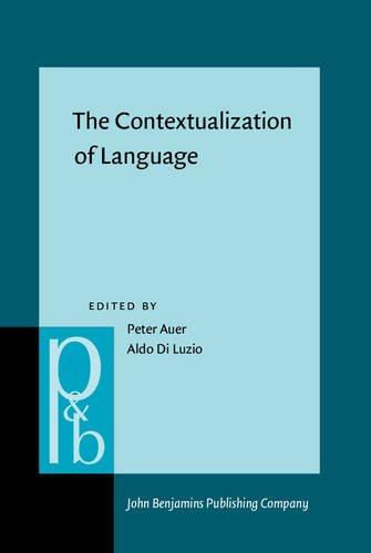 9789027250346: The Contextualization of Language (Pragmatics & Beyond New Series)