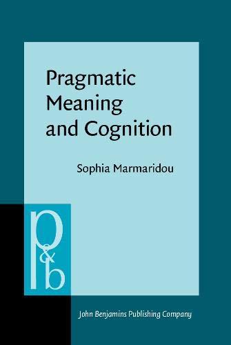 9789027250872: Pragmatic Meaning and Cognition (Pragmatics & Beyond New Series)