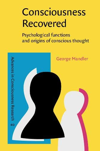 9789027251602: Consciousness Recovered: Psychological functions and origins of conscious thought (Advances in Consciousness Research)