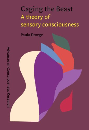 9789027251824: Caging the Beast: A theory of sensory consciousness (Advances in Consciousness Research)