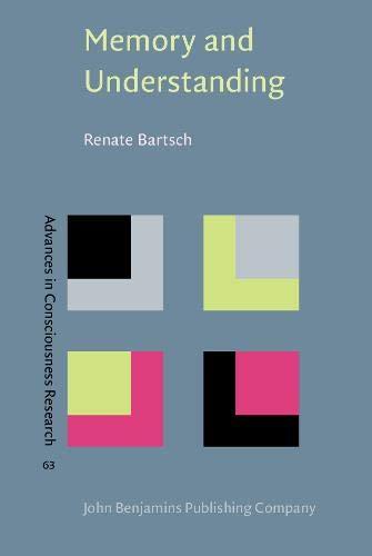 9789027251992: Memory and Understanding: Concept formation in Proust's A la recherche du temps perdu (Advances in Consciousness Research)