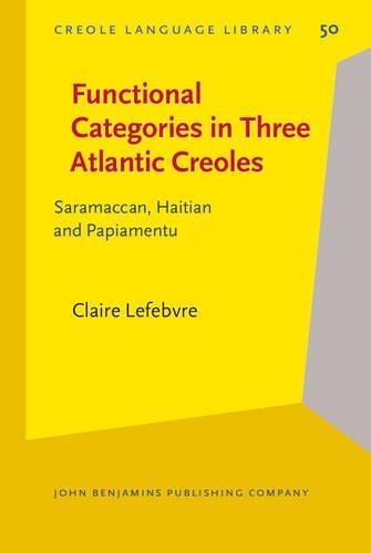 9789027252746: Functional Categories in Three Atlantic Creoles: Saramaccan, Haitian and Papiamentu (Creole Language Library)