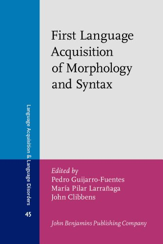 9789027253064: First Language Acquisition of Morphology and Syntax: Perspectives across languages and learners (Language Acquisition and Language Disorders)