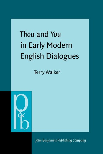 9789027254016: Thou and You in Early Modern English Dialogues: Trials, Depositions, and Drama Comedy (Pragmatics & Beyond New Series)