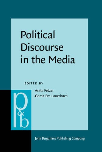 Political Discourse in the Media: Cross-cultural perspectives (Pragmatics & Beyond New Series):...