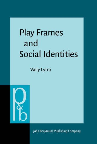 Play Frames and Social Identities: Contact encounters: Lytra, Vally