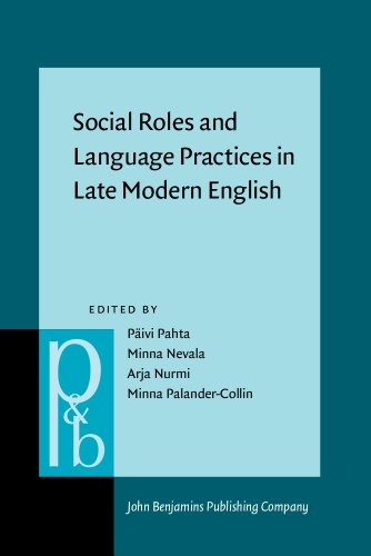 9789027254405: Social Roles and Language Practices in Late Modern English (Pragmatics & Beyond New Series)