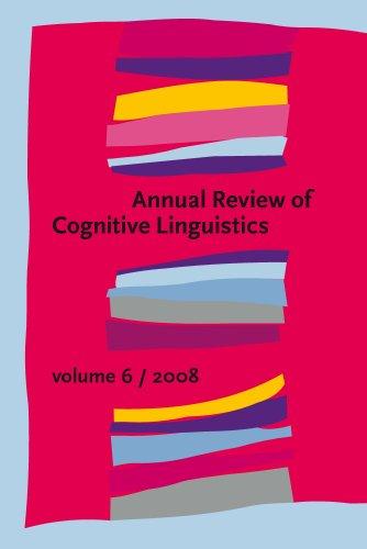 Annual Review of Cognitive Linguistics: Volume 6: John Benjamins Publishing