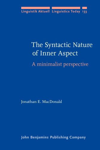 The Syntactic Nature of Inner Aspect: A: Macdonald, Jonathan E.