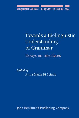 9789027255778: Towards a Biolinguistic Understanding of Grammar: Essays on interfaces (Linguistik Aktuell/Linguistics Today)
