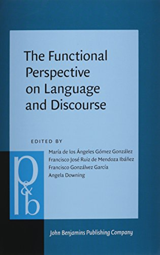 The Functional Perspective on Language and Discourse: