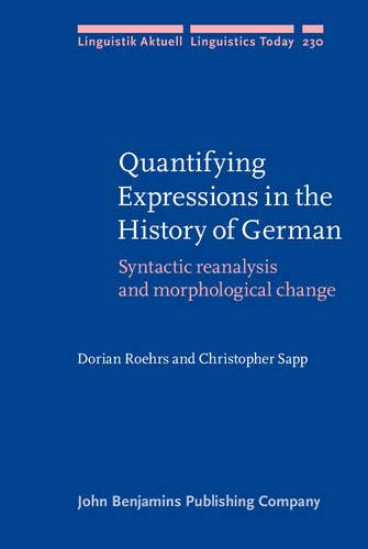 Quantifying Expressions in the History of German: Syntactic reanalysis and morphological change (...