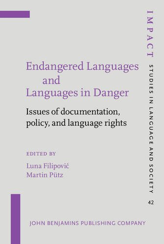 9789027258342: Endangered Languages and Languages in Danger: Issues of documentation, policy, and language rights (IMPACT: Studies in Language and Society)
