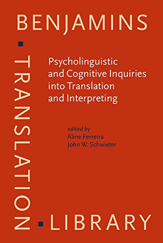 Psycholinguistic and Cognitive Inquiries into Translation and Interpreting (Benjamins Translation ...