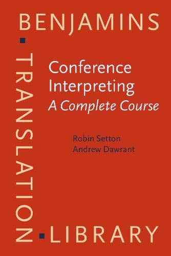 9789027258625: Conference Interpreting – A Complete Course (Benjamins Translation Library)