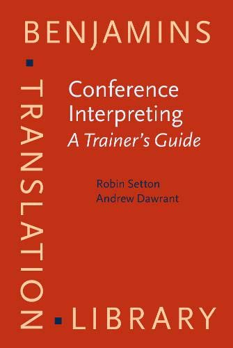 9789027258632: Conference Interpreting – A Complete Course and Trainer's Guide: Conference Interpreting - A Trainer's Guide (Benjamins Translation Library)