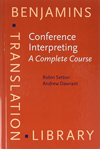 9789027258656: Conference Interpreting – A Complete Course and Trainer's Guide (Benjamins Translation Library)