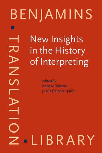9789027258670: New Insights in the History of Interpreting (Benjamins Translation Library)