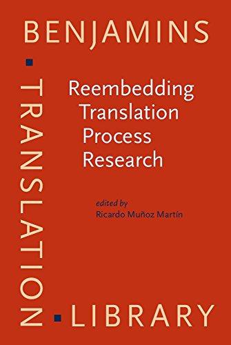 9789027258748: Reembedding Translation Process Research (Benjamins Translation Library)