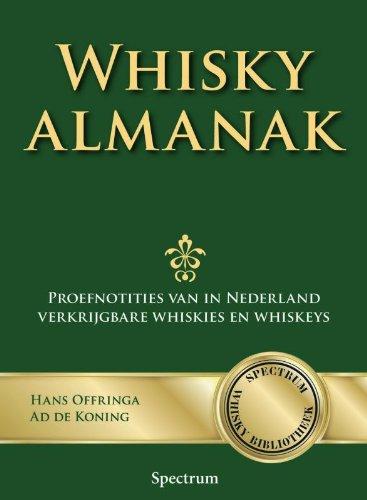 9789027420831: Whisky almanak / druk 1: proefnotities van in Nederland verkrijgbare wiskies en wiskeys