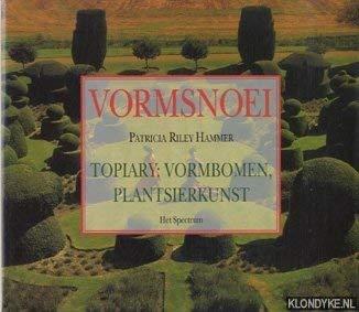 Vormsnoei : topiary: vormbomen, plantsierkunst.: Hammer, Patricia Riley.