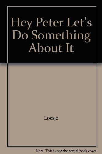 Hey Peter Let's Do Something About It: Loesje:
