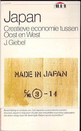 Japan : creatieve economie tussen Oost en West.: Giebel, J.