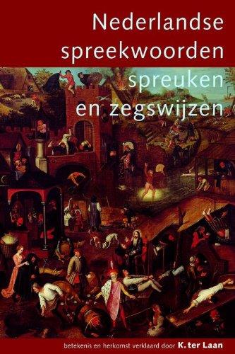 9789027476890: Nederlandse Spreekwoorden Spreuken En Zegswijzen