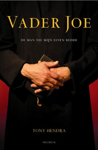 Vader Joe : De Man Die Mijn Leven Redde {ENGLISH TITLE - FATHER JOE : THE MAN THAT SAVED MY SOUL}: ...