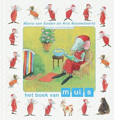 Het boek van muis (Kleuters samenleesboeken): Van Eeden, Maria