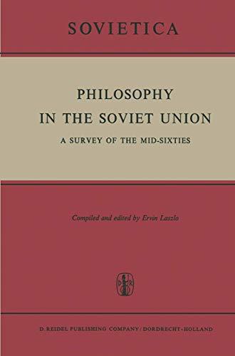 ed.). Philosophy in the Soviet Union: a survey of the mid-sixties.: Laszlo, Ervin.