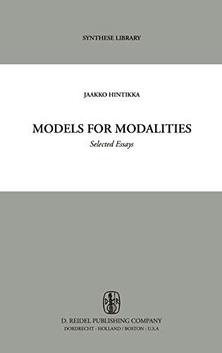 Models for Modalities Selected Essays: Hintikka, Jaakko