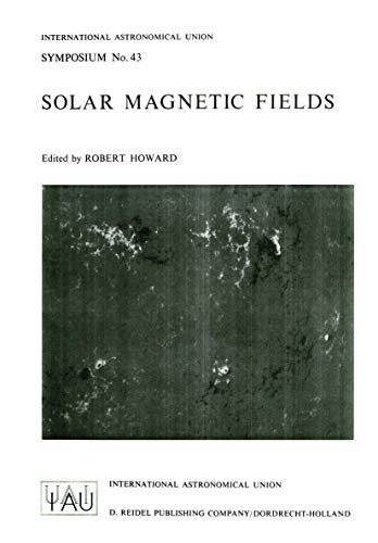 Solar Magnetic Fields (International Astronomical Union Symposia)