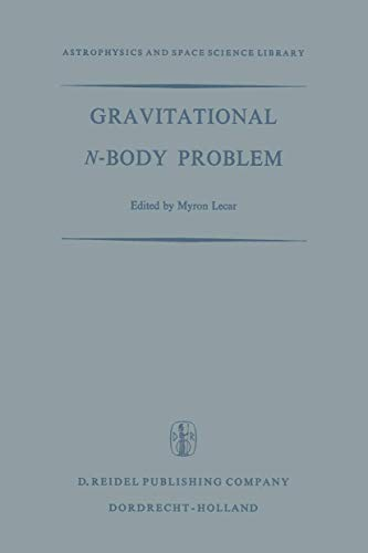 Gravitational N-Body Problem: Proceedings of the Iau
