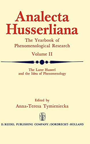 The Later Husserl and the Idea of Phenomenology. Idealism-Realism, Historicity and Nature.: ...
