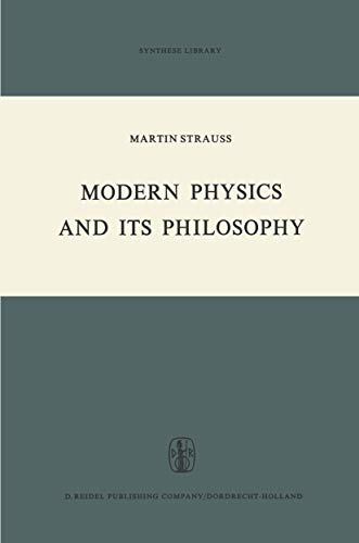 9789027702302: Modern Physics and its Philosophy: Selected Papers in the Logic, History and Philosophy of Science (Synthese Library)