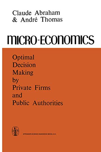 9789027702371: Micro-economics: Optimal Decision-making by Private Firms and Public Authorities