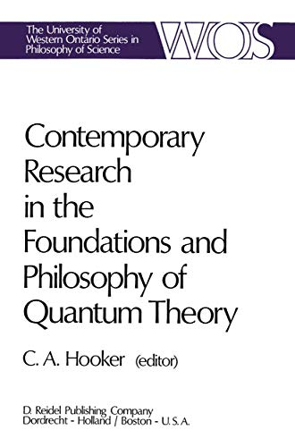 9789027702715: Contemporary Research in the Foundations and Philosophy of Quantum Theory: Proceedings of a Conference held at the University of Western Ontario, ... Ontario Series in Philosophy of Science)