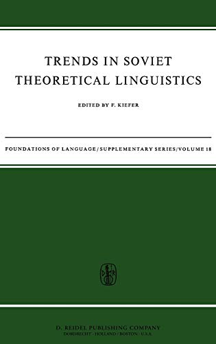 Trends in Soviet Theoretical Linguistics Foundations of Language Supplementary Series