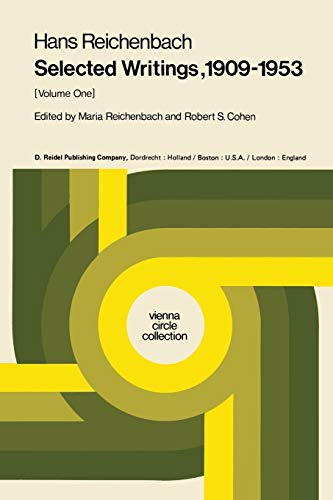 Selected Writings, 1909-1953. in 2 Volumes: Volume I (Vienna Circle Collection): M. Reichenbach