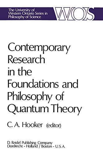 9789027703385: Contemporary Research in the Foundations and Philosophy of Quantum Theory: Proceedings of a Conference held at the University of Western Ontario, ... Ontario Series in Philosophy of Science)