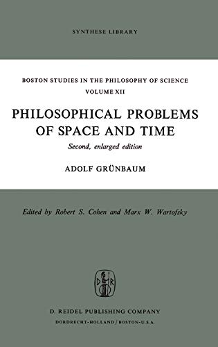 Philosophical Problems of Space and Time. [Dec 01, 1973] Grunbaum, Adolf