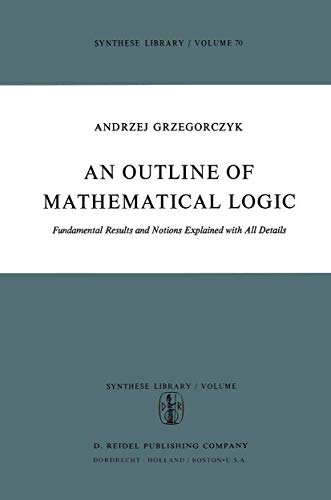 9789027703590: An Outline of Mathematical Logic: Fundamental Results and Notions Explained with all Details (Synthese Library)