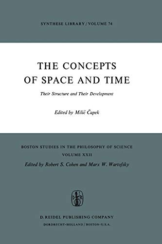 9789027703750: Boston Studies in the Philosophy of Science: The Concepts of Space and Time - Their Structure and Their Development: 022