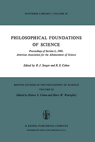 9789027703767: Philosophical Foundations of Science: Proceedings of Section L, 1969, American Association for the Advancement of Science (Boston Studies in the Philosophy of Science)