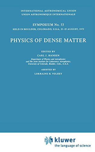 Physics of Dense Matter: Proceedings of the International Astronomical Union Symposium, 53rd, ...