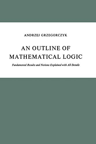 9789027704474: An Outline of Mathematical Logic: Fundamental Results and Notions Explained with All Details (Population and Community Biology Series)