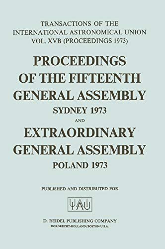 Transactions of the International Astronomical Union : Proceedings of the General Assembly of I. ...