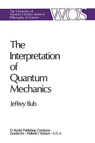 9789027704665: The Interpretation of Quantum Mechanics (The Western Ontario Series in Philosophy of Science)