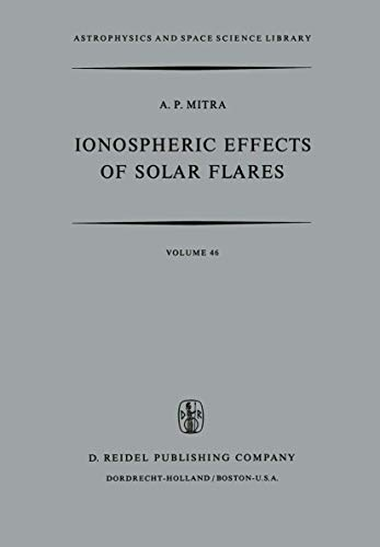 9789027704672: Ionospheric Effects of Solar Flares (Astrophysics and Space Science Library)